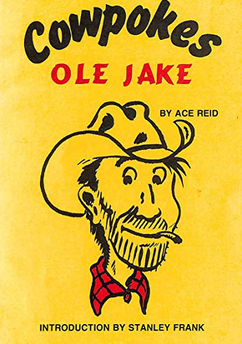 Cowpokes Ole Jake: Reid, Ace