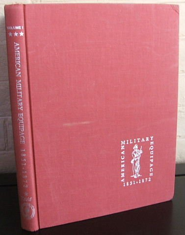 9780917218125: American military equipage, 1851-1872: A description by word and picture of what the American soldier, sailor and marine of these years wore and carried, with emphasis on the American Civil War