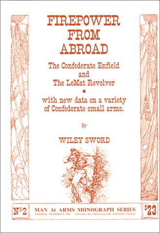 9780917218231: Firepower from Abroad; The Confederate Enfield and the Lemat Revolver (AMI monograph series)