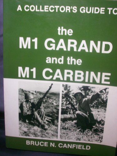 Collector's Guide to the M1 Garand and: Canfield, Bruce N.