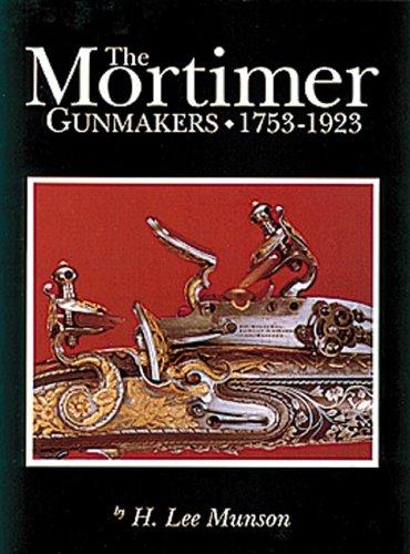 9780917218521: The Mortimer Gunmakers, 1753-1923