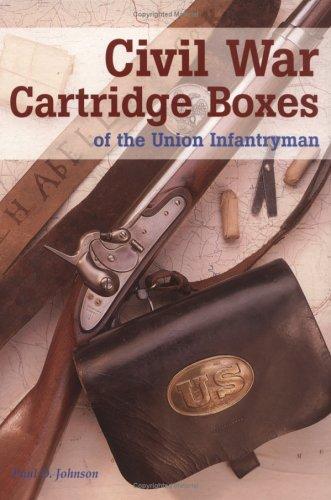 9780917218798: Civil War Cartridge Boxes of the Union Infantryman