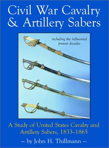 Civil War Cavalry & Artillery Sabers (Swords): John H. Thillmann