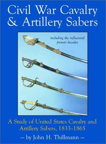 CIVIL WAR CAVALRY & ARTILLERY SABERS (SWORDS): Thillmann, John H.