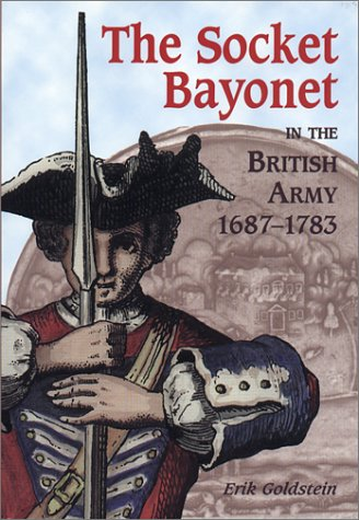 9780917218958: The Socket Bayonet in the British Army 1687-1783