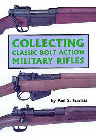 9780917218965: Collecting Classic Bolt Action Military Rifles