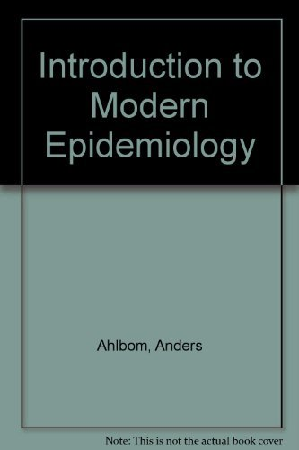 Introduction to modern epidemiology: Ahlbom, Anders