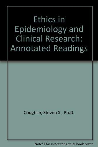 9780917227080: Ethics in Epidemiology and Clinical Research: Annotated Readings