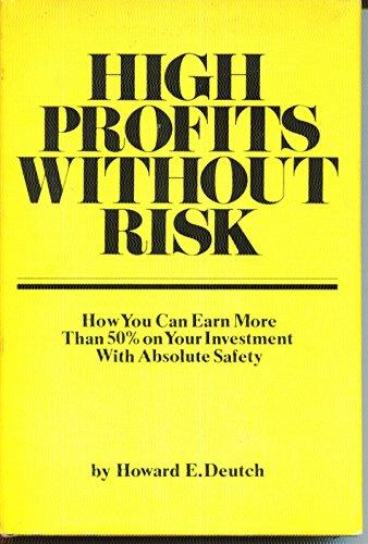 High Profits Without Risk: Deutch, Howard E.