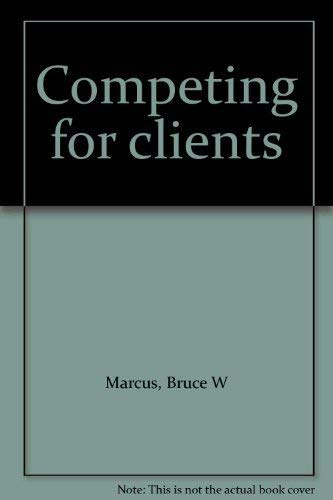 9780917253263: Competing for Clients