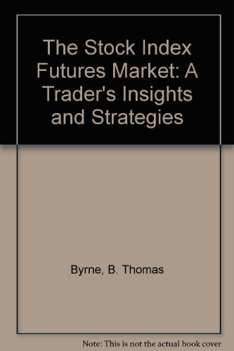 9780917253287: The Stock Index Futures Market: A Trader's Insights and Strategies