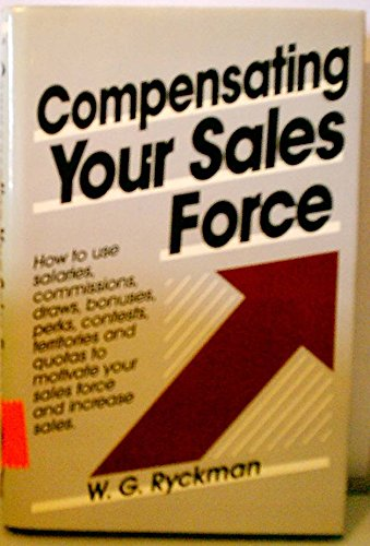 Compensating Your Sales Force: W. G. Ryckman