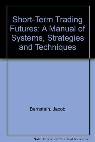 9780917253669: Short-Term Trading Futures: A Manual of Systems, Strategies and Techniques