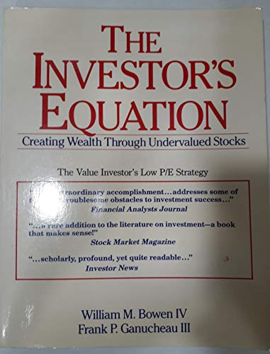 9780917253805: The Investor's Equation: Creating Wealth Through Undervalued Stocks