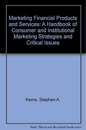 9780917253850: Marketing Financial Products and Services: A Handbook of Consumer and Institutional Marketing Strategies and Critical Issues