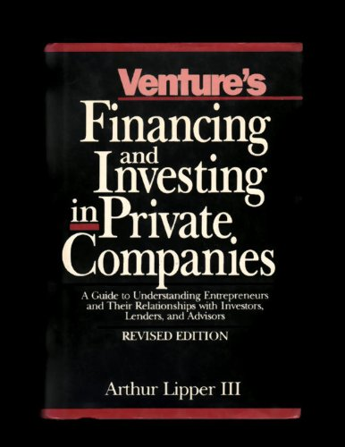 9780917253997: Venture's Financing and Investing in Private Companies: A Guide to Understanding Entrepreneurs and Their Relationships With Investors, Lenders, and A