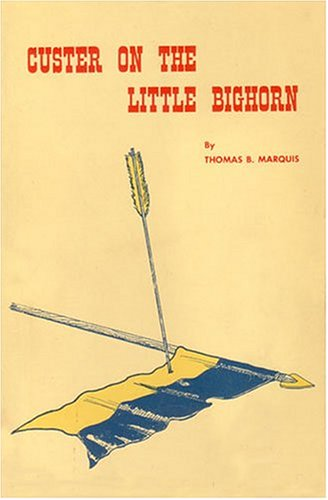 9780917256332: Custer on the Little Bighorn