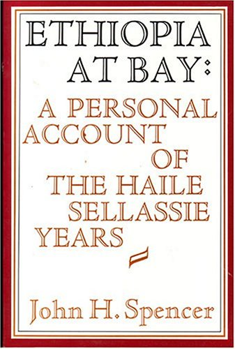9780917256363: Ethiopia at Bay: A Personal Account of the Haile Sellassie Years