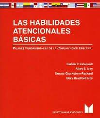 9780917276149: Las Habilidades Atencionales Basicas: Pilares Fundamentales de la Comunicacion Efectiva (Spanish Edition)