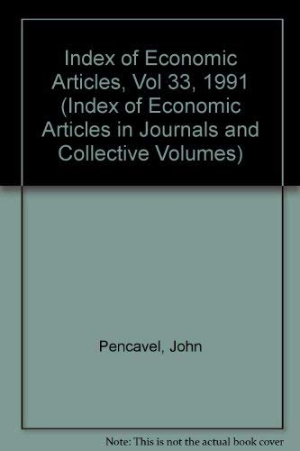 Index of Economic Articles, Vol 33, 1991 (Index of Economic Articles in Journals and Collective ...