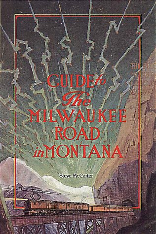 9780917298271: Guide to the Milwaukee Road in Montana