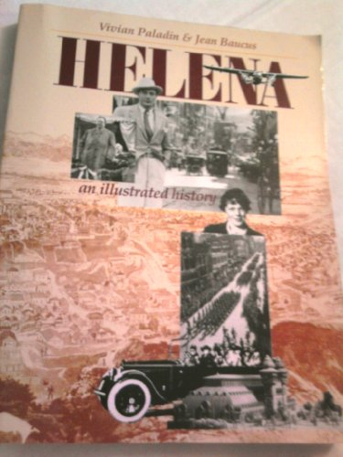 9780917298400: Helena: An Illustrated History