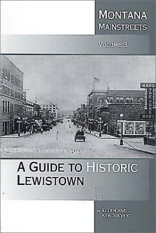 9780917298592: Montana Mainstreets, Vol. 3: A Guide to Historic Lewistown
