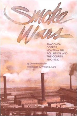 9780917298653: Smoke Wars (pb): Anaconda Copper, Montana Air Pollution, and the Courts, 1890-1924