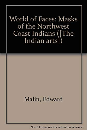 9780917304033: A World of Faces: Masks of the Northwest Coast Indians