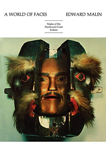 9780917304057: A World of Faces: Masks of the Northwest Coast Indians
