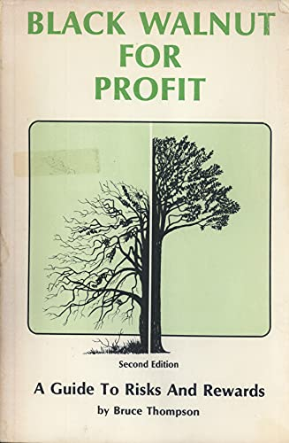 9780917304408: Black Walnut for Profit: A Guide to Risks and Rewards