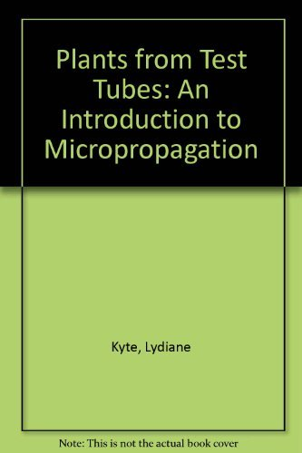 9780917304507: Plants from Test Tubes: An Introduction to Micropropagation