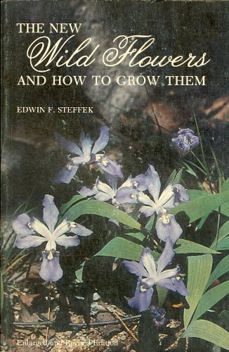 9780917304514: The New Wild Flowers and How to Grow Them
