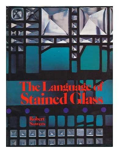 The Language of Stained Glass: Robert Sowers