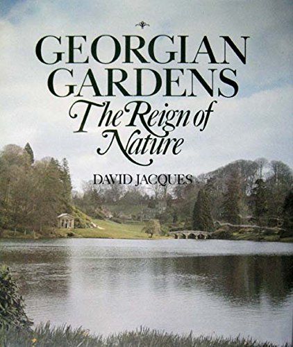 9780917304910: Georgian Gardens: The Reign of Nature