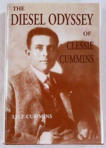 The Diesel Odyssey of Clessie Cummins: C. Lyle Cummins