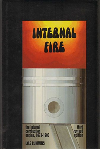 9780917308055: Internal Fire: The Internal Combustion Engine 1673-1900