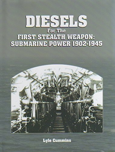9780917308062: Diesels for the First Stealth Weapon-Submarine Power 1902-1945