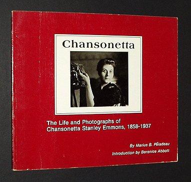 9780917312014: Chansonetta: The Life and Photographs of Chansonetta Stanley Emmons, 1858-1937