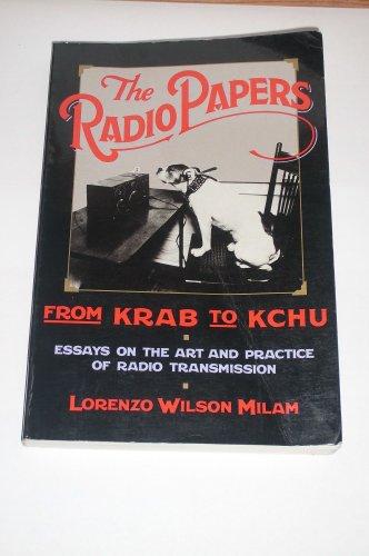 The Radio Papers: From Krab to Kchu: Milam, Lorenzo Wilson