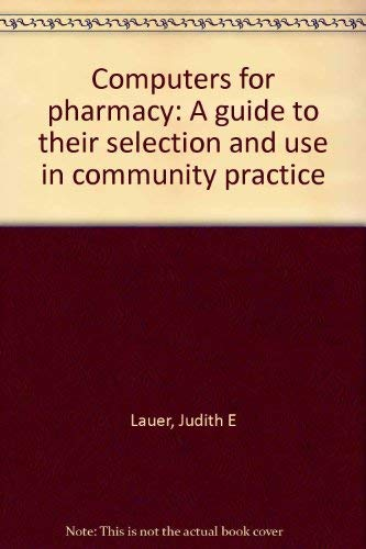 9780917330216: Computers for pharmacy: A guide to their selection and use in community practice
