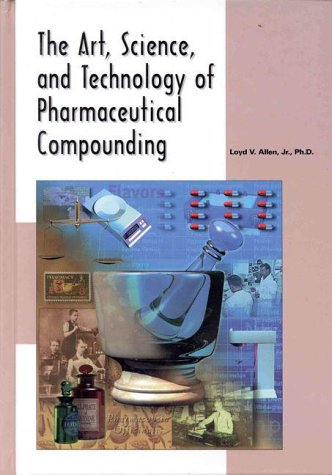 9780917330889: The Art, Science, and Technology of Pharmaceutical Compounding