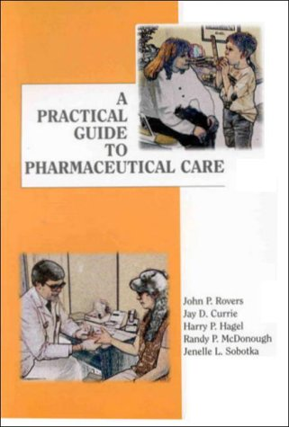 9780917330902: A Practical Guide to Pharmaceutical Care