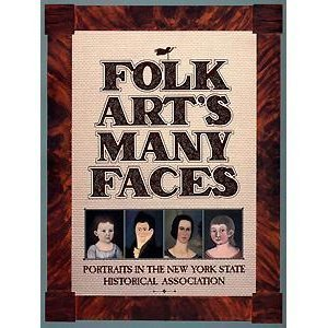 9780917334153: Folk Art's Many Faces: Portraits in the New York State Historical Association