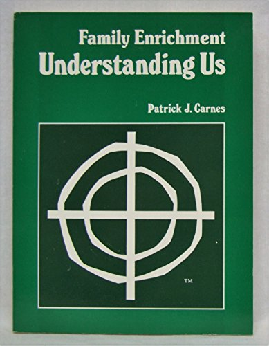 Understanding Us (Family Enrichment) (0917340108) by Patrick Carnes