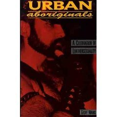 9780917342387: Urban Aboriginals: A Celebration of Leather Sexuality