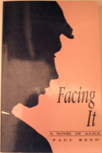 Facing It: A Novel of AIDS: Reed, Paul
