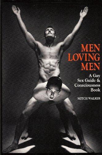 9780917342523: Men Loving Men: A Gay Sex Guide