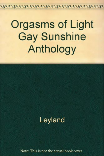 9780917342530: Orgasms of Light Gay Sunshine Anthology