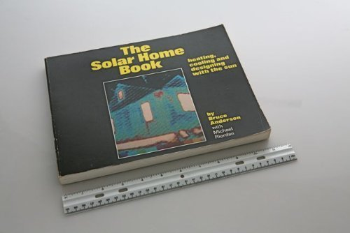 9780917352027: The Solar Home Book: Heating, Cooling and Designing with the Sun